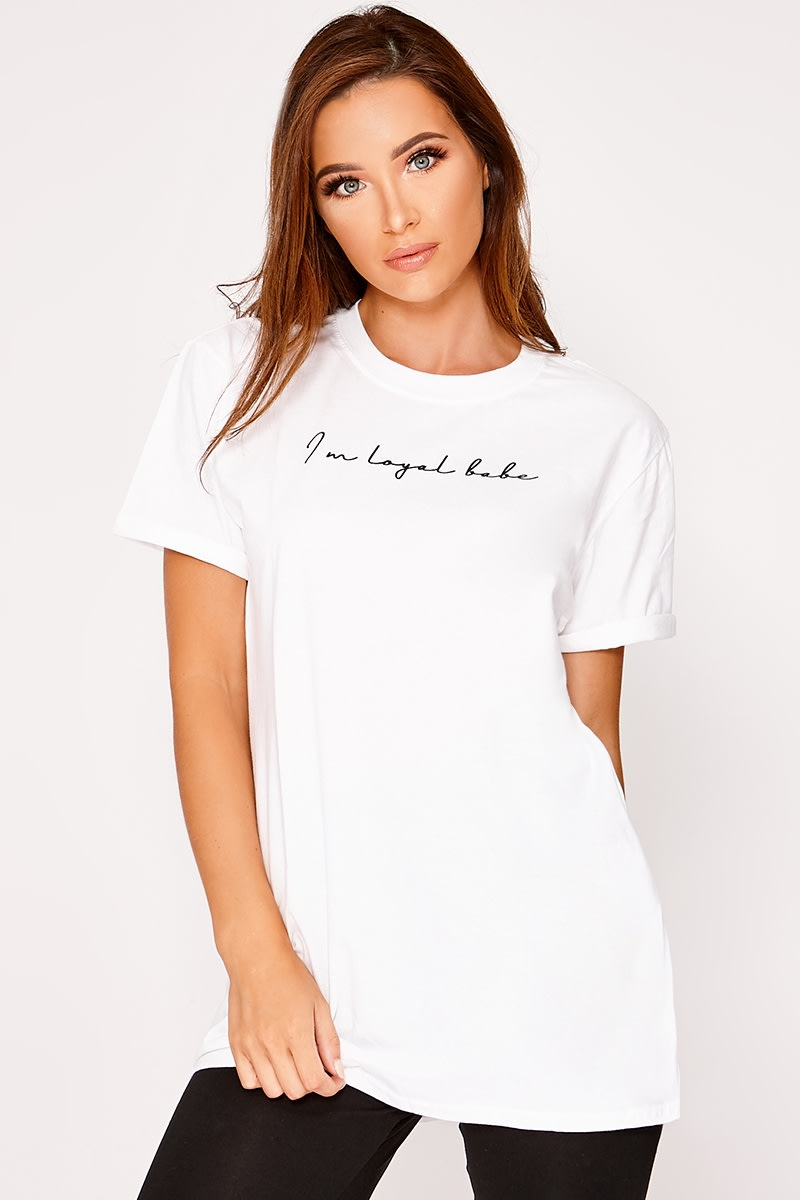 I'M LOYAL BABE WHITE OVERSIZED SLOGAN T SHIRT