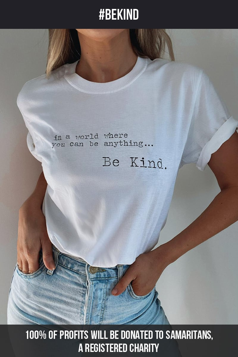 IN A WORLD WHERE YOU CAN BE ANYTHING, BE KIND WHITE T-SHIRT