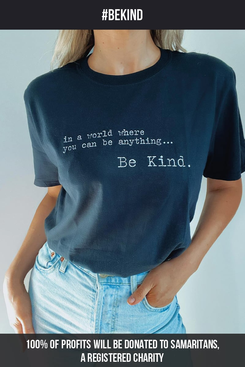 IN A WORLD WHERE YOU CAN BE ANYTHING, BE KIND BLACK T-SHIRT