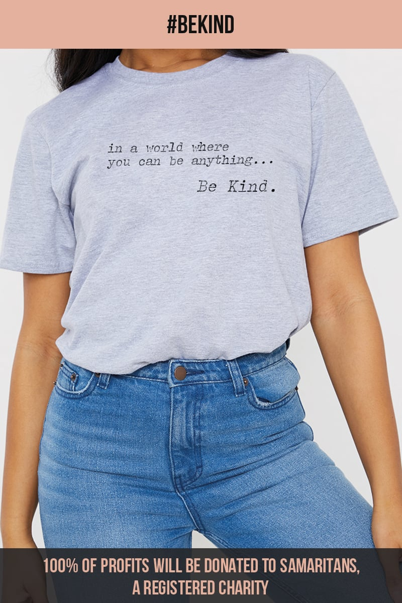 IN A WORLD WHERE YOU CAN BE ANYTHING, BE KIND GREY T-SHIRT