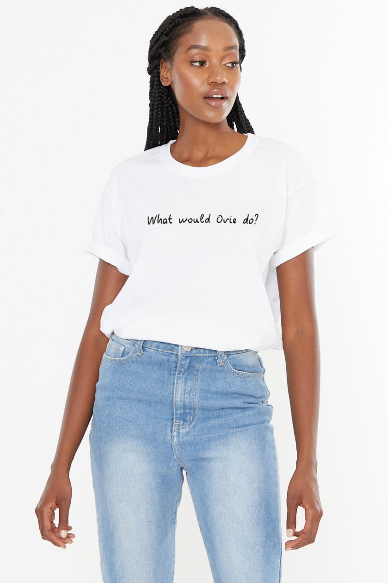 WHITE WHAT WOULD OVIE DO? SLOGAN TEE